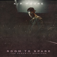 Room to Spare: The Acoustic Sessions - Kip Moore mp3 download