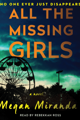 All the Missing Girls (Unabridged) - Megan Miranda