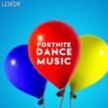 Free Download LCSFDR Fortnite Dance Music (Lucas Fader Remix) Mp3