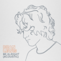 Free Download Dean Lewis Be Alright Mp3