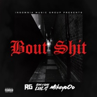 Bout S**t (feat. Mikey Ooo & Lul G) - Single - RG mp3 download
