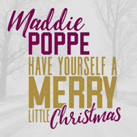 Have Yourself a Merry Little Christmas Maddie Poppe