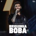 Free Download Lucas Lucco Briguinha Boba (Pã Pã Rã Pã Pã) [Ao Vivo] Mp3