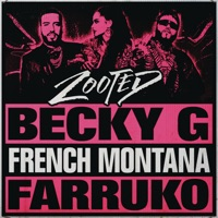 Zooted (feat. French Montana & Farruko) - Single - Becky G. mp3 download