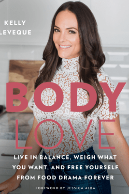 Body Love - Kelly LeVeque