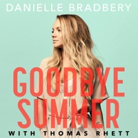 Goodbye Summer - Single - Danielle Bradbery & Thomas Rhett mp3 download