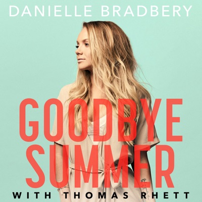 -Goodbye Summer - Single - Danielle Bradbery & Thomas Rhett mp3 download
