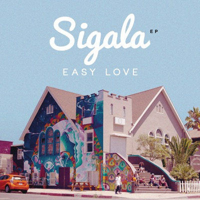Easy Love (Extended Mix) - Sigala mp3 download