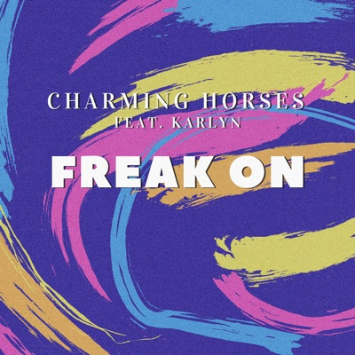 Freak On - Charming Horses Feat. Karlyn mp3 download