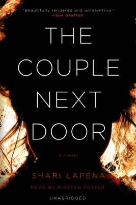 The Couple Next Door: A Novel (Unabridged) - Shari Lapena