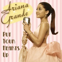 Put Your Hearts Up - Single - Ariana Grande mp3 download
