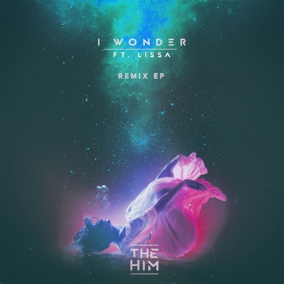 I Wonder (Teelana Remix Radio Edit) - The Him Feat. LissA mp3 download