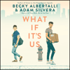 Becky Albertalli & Adam Silvera - What If It's Us (Unabridged)  artwork