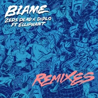 Blame (feat. Elliphant) [Remixes] - EP - Zeds Dead & Diplo mp3 download