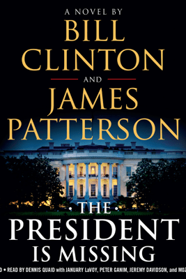 The President Is Missing - James Patterson & Bill Clinton