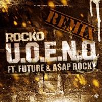 U.O.E.N.O. (Remix) [feat. Future & A$AP Rocky] - Single - Rocko mp3 download