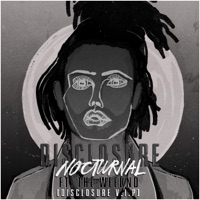 Nocturnal (feat. The Weeknd) [Disclosure V.I.P.] - Single - Disclosure mp3 download