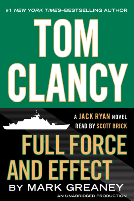 Tom Clancy Full Force and Effect (Unabridged) - Mark Greaney