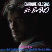 EL BAÑO (Remix) (feat. Bad Bunny & Natti Natasha) - Single - Enrique Iglesias mp3 download
