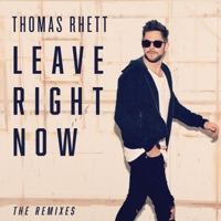 Leave Right Now (The Remixes) - EP - Thomas Rhett mp3 download