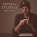 Free Download Brett Sheroky Better on Paper Mp3