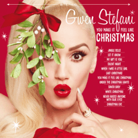 You Make It Feel Like Christmas (feat. Blake Shelton) Gwen Stefani