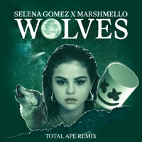 Wolves (Total Ape Remix) - Single - Selena Gomez & Marshmello mp3 download