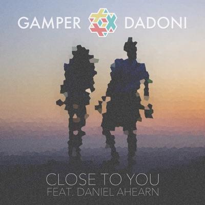 Close To You - Gamper & Dadoni Feat. Daniel Ahearn mp3 download