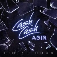 Finest Hour (feat. Abir) - Single - Cash Cash