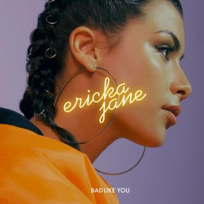 Bad Like You - Ericka Jane mp3 download