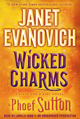 Wicked Charms: A Lizzy and Diesel Novel (Unabridged) - Janet Evanovich & Phoef Sutton