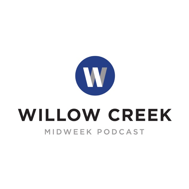Willow Creek Community Church Midweek Podcast by Willow