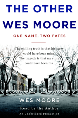 The Other Wes Moore: One Name, Two Fates (Unabridged) - Wes Moore
