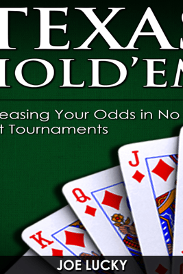 Texas Hold'em: Increasing Your Odds in No Limit Tournaments  (Unabridged) - Joe Lucky