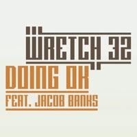 Doing OK (feat. Jacob Banks) [Remixes] - EP - Wretch 32 mp3 download