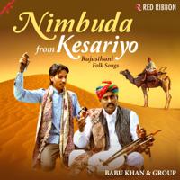 Nimbuda From Kesariyo - Rajasthani Folk Songs Babu Khan, Kailash Khan, Gajee Khan & Sonu Khan Langa