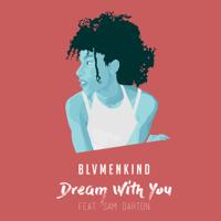 Dream with You (feat. Sam Darton) BLVMENKIND MP3