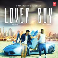Lover Boy Shrey Singhal & Badshah
