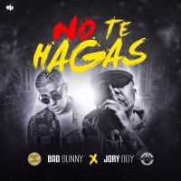 No Te Hagas - Single - Jory Boy & Bad Bunny mp3 download