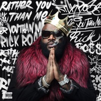 Rather You Than Me - Rick Ross mp3 download