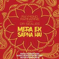 Mera Ek Sapna Hai (feat. Dr. Seales) Raymond Ramnarine