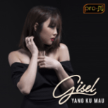 "Download lagu Gisel - Yang Kumau (From ""Rumput Tetangga"") MP3"