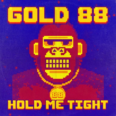 Hold Me Tight (Making Love) - Gold 88 mp3 download