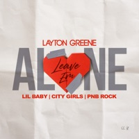 Leave Em Alone (feat. PnB Rock) - Single - Layton Greene, Lil Baby & City Girls mp3 download