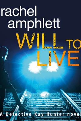 Will to Live: A Detective Kay Hunter novel - Rachel Amphlett