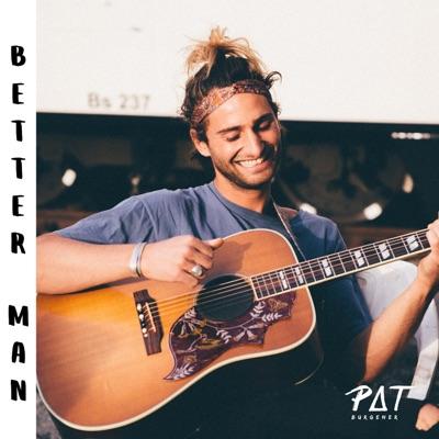 Better Man - Pat Burgener mp3 download