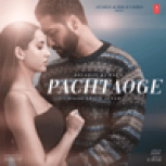"Arijit Singh - Pachtaoge (From ""Jaani Ve"") Mp3 Download"