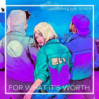 For What It's Worth - Tiggi Hawke Feat. Sondr mp3 download