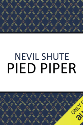 Pied Piper (Unabridged) - Nevil Shute