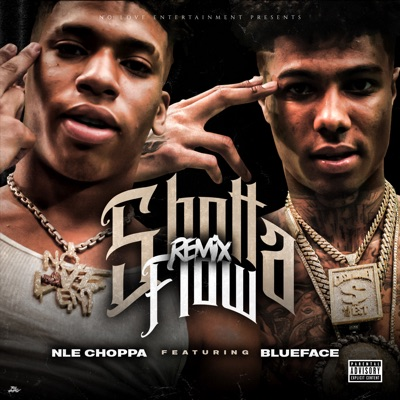 Shotta Flow (feat. Blueface) [Remix] Shotta Flow (feat. Blueface) [Remix] - Single - NLE Choppa mp3 download